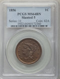 1856 1C Slanted 5 MS64 Brown PCGS. PCGS Population: (86/35). NGC Census: (0/0). CDN: $400 Whsle. Bid for problem-free NG...