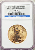 Modern Bullion Coins, 2006-W $50 One-Ounce Gold Eagle, 20th Anniversary, Reverse Proof, PR70 NGC. NGC Census: (3002). PCGS Population: (567). PR7...