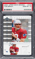 Football Cards:Singles (1970-Now), 2000 Upper Deck Graded Tom Brady #104 PSA Gem Mint 10 - Numbered 112/1325....