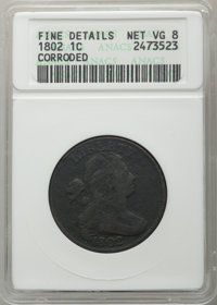 1802 1C -- Corroded -- ANACS. Fine Details, Net VG8. Mintage 3,435,100