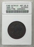 1800/1798 1C -- Corroded -- ANACS. Fine Details, Net VG8. Mintage 2,822,175