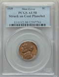 Errors, 1939 5C Jefferson Nickel -- Struck on a Cent Planchet -- AU58 PCGS. An unmarked golden-brown Borderline Uncirculated second...