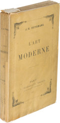 Books:Art & Architecture, J. - K. Huysmans. L'ART MODERNE. Paris: G. Charpentier, 1883. First edition. Inscribed by Huysmans to the Danish-French arti...