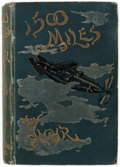 Books:First Editions, Charles Dixon 1500 Miles an Hour First Edition (Bliss, Sands & Foster, 1895)....
