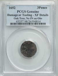 1652 3PENCE Oak Tree Threepence, No IN on Obverse -- Damage or Tooling -- PCGS Genuine. XF Details. Noe-27, W-300, Salmo...