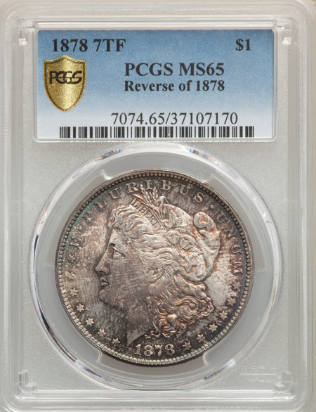 1878 7TF S$1 Reverse of 1878 PCGS Secure 65 PCGS