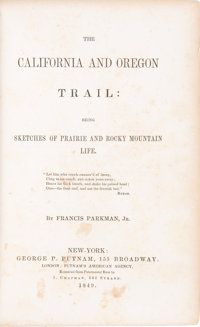 Francis Parkman, Jr. The California and Oregon Trail. Being Sketches of Prairie and Rocky Mo