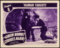 """Movie Posters:Serial, The Green Hornet Strikes Again (Universal, 1941). Very Fine. LobbyCard (11"""" X 14"""") Chapter 8 -- """"Human Targets."""" Ser..."""