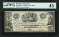 Obsoletes By State:Michigan, Marshall, MI- Calhoun County Bank $50 Apr. 1, 1837 PMG Choice Extremely Fine 45.. ...