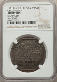 1901 $1 Lesher Dollar, Geo. Mullen, Serial #, Silver, Z-9, HK-795, R.6 -- Damaged -- NGC Details. AU....(PCGS# 19010)
