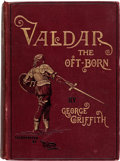 Books:First Editions, George Griffith Valdar the Oft-Born First Edition (C.A. Pearson, 1895)....