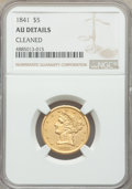 1841 $5 -- Cleaned -- NGC Details. AU. NGC Census: (5/42). PCGS Population: (3/29). CDN: $1,400 Whsle. Bid for problem-f...