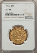 Liberty Eagles: , 1855 $10 AU53 NGC. NGC Census: (90/426). PCGS Population: (48/123). AU53. Mintage 121,701. . From The Poulos Family Col...