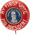 Political:Pinback Buttons (1896-present), Charles Evans Hughes: First-Time Voter Picture Pin.. ...