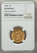 1889 $5 -- Obverse Cleaned -- NGC Details. AU. NGC Census: (7/147). PCGS Population: (16/133). CDN: $600 Whsle. Bid for...