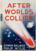Books:First Editions, Edwin Balmer and Philip Wylie After Worlds Collide Second Edition (Lippincott, 1943)....