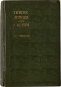 Books:First Editions, H.G. Wells Twelve Stories and A Dream First Edition (Macmillan & Co. Ltd., 1903)....