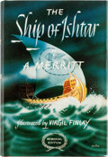 Books:First Editions, A. Merritt The Ship of Ishtar Illustrated First Memorial Edition (Borden, 1949)....
