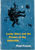 Books:First Editions, Paul French (Isaac Asimov) Lucky Starr and the Pirates of the Asteroids First Edition (Doubleday & Co., 1953)....
