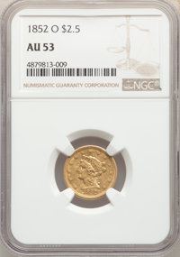 1852-O $2 1/2 AU53 NGC. NGC Census: (68/303). PCGS Population: (39/94). CDN: $625 Whsle. Bid for NGC/PCGS AU53. Mintage...