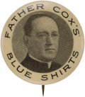 "Political:Pinback Buttons (1896-present), Father Cox: ""Blue Shirts"" 1932 Third Party Campaign Button. . ..."