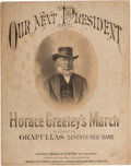 Political:Small Paper (1896-present), Horace Greeley: Pictorial Sheet Music.. ...