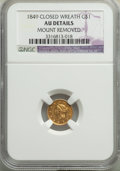 Gold Dollars, 1849 G$1 Closed Wreath -- Mount Removed -- NGC Details. AU. NGC Census: (2/482). PCGS Population: (11/307). CDN: $285 Whsle...