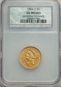 1854-O $5 -- Improperly Cleaned -- NCS. AU Details. NGC Census: (17/112). PCGS Population: (20/60). CDN: $1,075 Whsle. B...