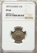 Proof Shield Nickels, 1873 5C Closed 3 PR64 NGC. NGC Census: (115/146). PCGS Population: (217/148). CDN: $380 Whsle. Bid for problem-free NGC/PCG...