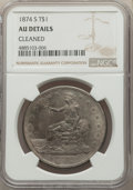 Trade Dollars: , 1874-S T$1 -- Cleaned -- NGC Details. AU. NGC Census: (10/318). PCGS Population: (34/423). AU50. Mintage 2,549,000. . F...
