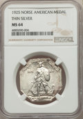 1925 Medal Norse, Thin Planchet, MS64 NGC. NGC Census: (159/51). PCGS Population: (181/72). CDN: $330 Whsle. Bid for pro...