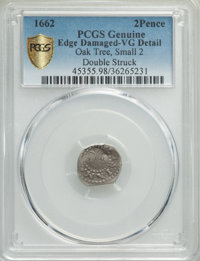 1662 2PENCE Oak Tree Twopence, Small 2 -- Edge Damage -- PCGS Genuine. VG Details. PCGS Population: (0/0 and 0/0+). NGC...