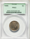 1885 5C PR63 PCGS. PCGS Population: (140/781). NGC Census: (66/552). CDN: $950 Whsle. Bid for problem-free NGC/PCGS PR63...