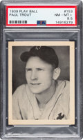 Baseball Cards:Singles (1930-1939), 1939 Play Ball Paul Dizzy Trout #153 PSA NM-MT+ 8.5 - Pop One, Only Two Higher. ...