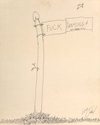 Shel Silverstein (American, 1932-1999) Fuck Farming Ink on paper 19-3/4 x 15-3/4 inches (50.2 x 4