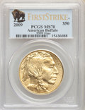2009 G$50 One-Ounce Gold Buffalo, First Strike MS70 PCGS. PCGS Population: (10670). NGC Census: (17828)
