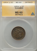 1854 1/2 C -- Cleaned -- ANACS. MS60 Details. CDN: $175 Whsle. Bid for problem-free NGC/PCGS MS60. Mintage 55,358