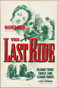 """The Last Ride (Warner Brothers, 1944). Folded, Very Fine-. One Sheet (27"""" X 41""""). Crime"""