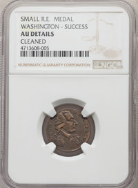 WASH-SUC Medal Washington Success Medal, Small Size, Reeded Edge -- Cleaned -- NGC Details. AU. NGC Census: (0/3). PCGS...