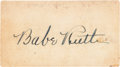Autographs:Others, Circa 1938 Babe Ruth Signed Cut Signature....