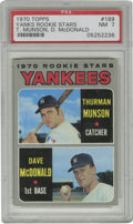 Baseball Cards:Singles (1970-Now), 1970 Topps Yankees Rookies T. Munson/D. McDonald #189 PSA NM 7. Here we present a Near Mint example of the all-important ro...