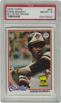 Baseball Cards:Singles (1970-Now), 1978 Topps Eddie Murray #36 PSA PSA NM-MT 8. Nice NM-MT specimen from the 1978 Topps issue features the rookie cardboard of...