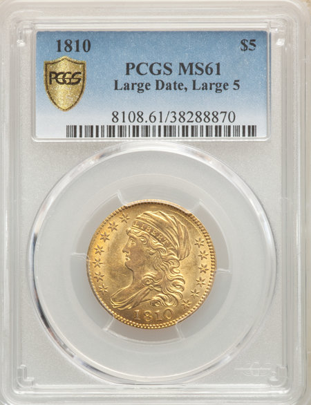 1810 $5 Large Date, Large 5 PCGS Secure 61 PCGS