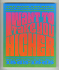 Silver Age (1956-1969):Alternative/Underground, I Want to Take You Higher Signed Edition (Chronicle Books, 1997).Incredible Rock and Roll Hall of Fame and Museum trade pap...