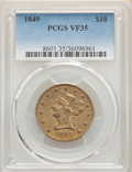 1849 $10 VF35 PCGS. PCGS Population: (54/755). NGC Census: (20/1089). CDN: $825 Whsle. Bid for problem-free NGC/PCGS VF3...