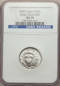 2007 $25 Quarter-Ounce Platinum Eagle, Early Releases MS70 NGC. NGC Census: (753). PCGS Population: (18). MS70....(PCGS#...