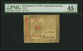 Continental Currency January 14, 1779 $45 PMG Choice Extremely Fine 45 EPQ