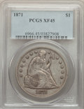 Seated Dollars: , 1871 $1 XF45 PCGS. PCGS Population: (214/572). NGC Census: (117/448). XF45. Mintage 1,074,760. ...