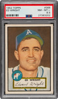 Baseball Cards:Singles (1950-1959), 1952 Topps Ed Wright #368 PSA NM-MT+ 8.5 - Pop One, Five Higher. ...