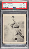 Baseball Cards:Singles (1930-1939), 1939 Play Ball Arky Vaughan (Title Case) #55 PSA NM-MT 8. ...